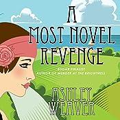 A Most Novel Revenge: A Mystery | Ashley Weaver