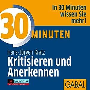 30 Minuten Kritisieren und Anerkennen Hörbuch