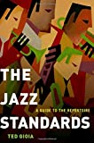 img - for The Jazz Standards: A Guide to the Repertoire book / textbook / text book