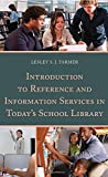 Introduction to Reference and Information Services in Todays School Library
