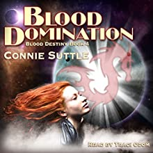 Blood Domination: Blood Destiny, Book 4 (       UNABRIDGED) by Connie Suttle Narrated by Traci Odom