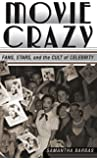Movie Crazy: Fans, Stars, and the Cult of Celebrity
