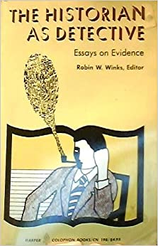 The historian as detective essays on evidence