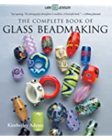 Complete Book of Glass Beadmaking, The (Lark Jewelry) (Lark Jewelry Book)