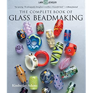 Complete Book of Glass Beadmaking, The (Lark Jewelry)