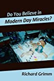 img - for Do You Believe in Modern Day Miracles? book / textbook / text book
