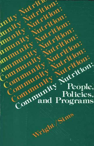 Community Nutrition: People, Policies, and Programs
