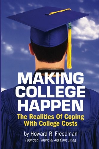 Making College Happen: The Realities of Coping With College Costs