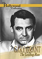Hollywood Collection: Cary Grant: The Leading Man