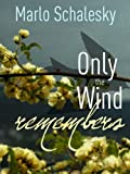 img - for Only the Wind Remembers book / textbook / text book