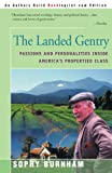 The Landed Gentry: Passions and Personalities Inside America's Propertied Class (0595129382) by Burnham, Sophy