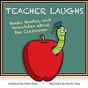 TeacherLaughs: A Jollytologist Book: Quips, Quotes, and Anecdotes about the Classroom | [Allen Klein]
