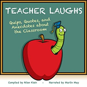 TeacherLaughs: A Jollytologist Book: Quips, Quotes, and Anecdotes about the Classroom | [Allen Klein]