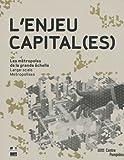 echange, troc Frédéric Migayrou, Collectif - L'enjeu capital(es) : Les métropoles de la grande échelle