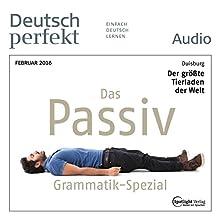 Deutsch perfekt Audio - Grammatik Spezial. 2/2016: Deutsch lernen Audio - Das Passiv Hörbuch von  div. Gesprochen von:  div.