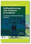 Zelfbeeldtraining voor kinderen en jongeren: Competitive Memory Training (COMET) (Kind en Adolescent praktijkreeks) (Dutch Edition)