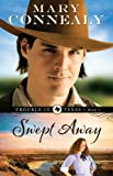 Swept Away (Trouble in Texas) (Volume 1)