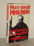 Pierre-Joseph Proudhon, his revolutionary life, mind, and works (0800865529) by Hyams, Edward