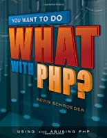 You Want to Do What with PHP? ebook download