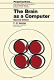 img - for Brain as a Computer (International series of monographs in pure and applied biology) by Frank Honywill George (1973-06-06) book / textbook / text book