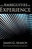 img - for The Ambiguities of Experience (Hardcover)--by James G. March [2010 Edition] book / textbook / text book