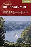 Walking the Thames Path: From London to the River's Source in Gloucestershire (Cicerone Walking)