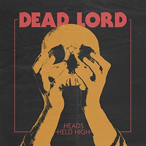 Heads Held High by Dead Lord