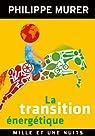 La Transition �nerg�tique : Une �nergie moins ch�re, un million d'emplois cr��s (Les Petits Libres) par Murer