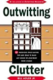 img - for Outwitting Clutter: 101 Ingenious Space-Saving Tips and Ideas to Make Any House or Apartment More Livable by Adler Jr., Bill (2002) Paperback book / textbook / text book
