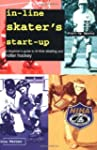 In-Line Skater's Start-Up: A Beginner...