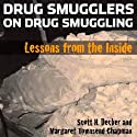 Drug Smugglers on Drug Smuggling: Lessons from the Inside (       UNABRIDGED) by Scott H. Decker, Margaret Townsend Chapman Narrated by John Eastman
