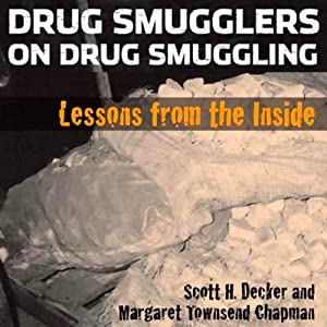Drug Smugglers on Drug Smuggling Audiobook