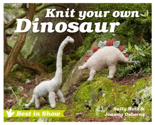 Knit Your Own Dinosaur (Best in Show)