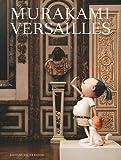 By Laurent Le Bon Murakami Versailles (1st Frist Edition) [Hardcover]