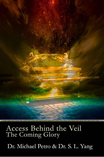 Access Behind the Veil: The Coming Glory