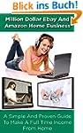 Million Dollar Ebay And Amazon Home B...