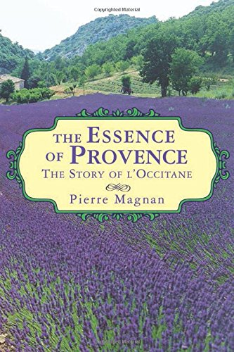 The Essence of Provence: The Story of L'Occitane (Amazon Loccitane compare prices)