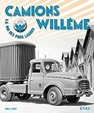 Camions Willème : Le roi des poids lourds