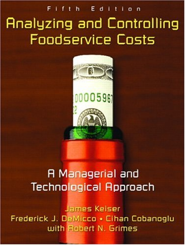 Analyzing and Controlling Foodservice Costs: A Managerial...