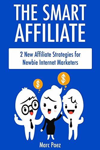 the-smart-affiliate-bundle-2-new-affiliate-strategies-for-newbie-internet-marketers-english-edition