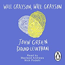 Will Grayson, Will Grayson (       UNABRIDGED) by John Green Narrated by MacLeod Andrews, Nick Podehl