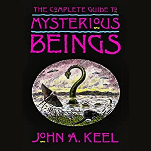 The Complete Guide to Mysterious Beings Audiobook
