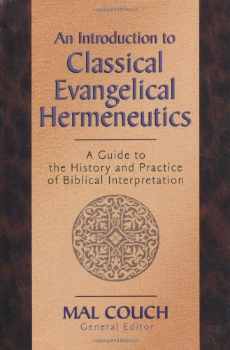 An Introduction to Classical Evangelical Hermeneutics: A...