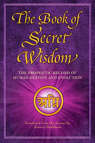 The Book of Secret Wisdom: The Prophetic Record of Human Destiny and Evolution by