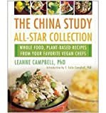 Leanne Campbell The China Study All-Star Collection: Whole Food, Plant-Based Recipes from Your Favorite Vegan Chefs (Paperback) - Common