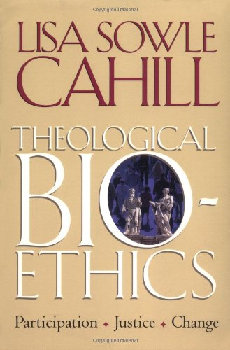 Theological Bioethics: Participation, Justice, and Change...