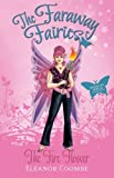 The Fire Flower: The Faraway Fairies: Book Nine