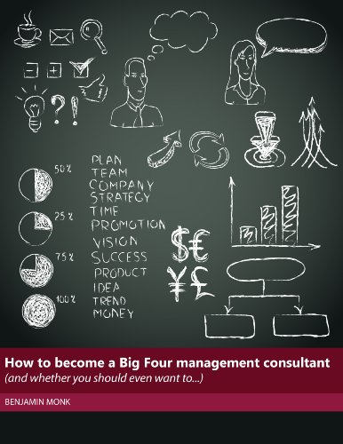how-to-become-a-big-four-management-consultant-and-whether-you-should-even-want-to-english-edition