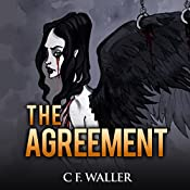 The Agreement: A Tale of the Rapture: The Immortal Trilogy, Book 3 | [Mr. C. F. Waller]