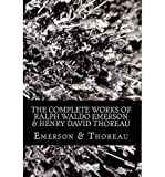 The Complete Works of Ralph Waldo Emerson & Henry David Thoreau (Paperback) - Common